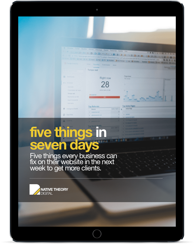 Five things every business can fix on their website in the next week to get more clients.